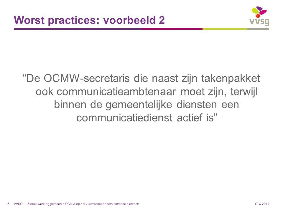 """VVSG - Worst practices: voorbeeld 2 """"De OCMW-secretaris die naast zijn takenpakket ook communicatieambtenaar moet zijn, terwijl binnen de gemeentelijk"""