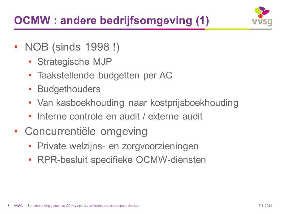 VVSG - OCMW : andere bedrijfsomgeving (1) NOB (sinds 1998 !) Strategische MJP Taakstellende budgetten per AC Budgethouders Van kasboekhouding naar kos