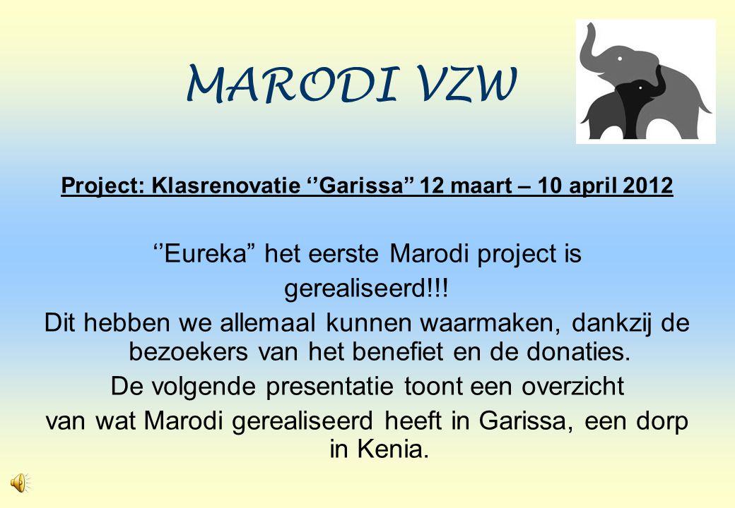 Project: Klasrenovatie ''Garissa 12 maart – 10 april 2012 ''Eureka het eerste Marodi project is gerealiseerd!!.