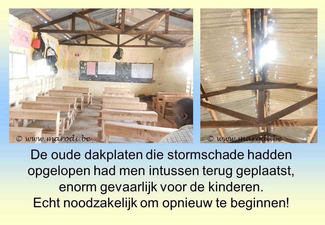De oude dakplaten die stormschade hadden opgelopen had men intussen terug geplaatst, enorm gevaarlijk voor de kinderen. Echt noodzakelijk om opnieuw t