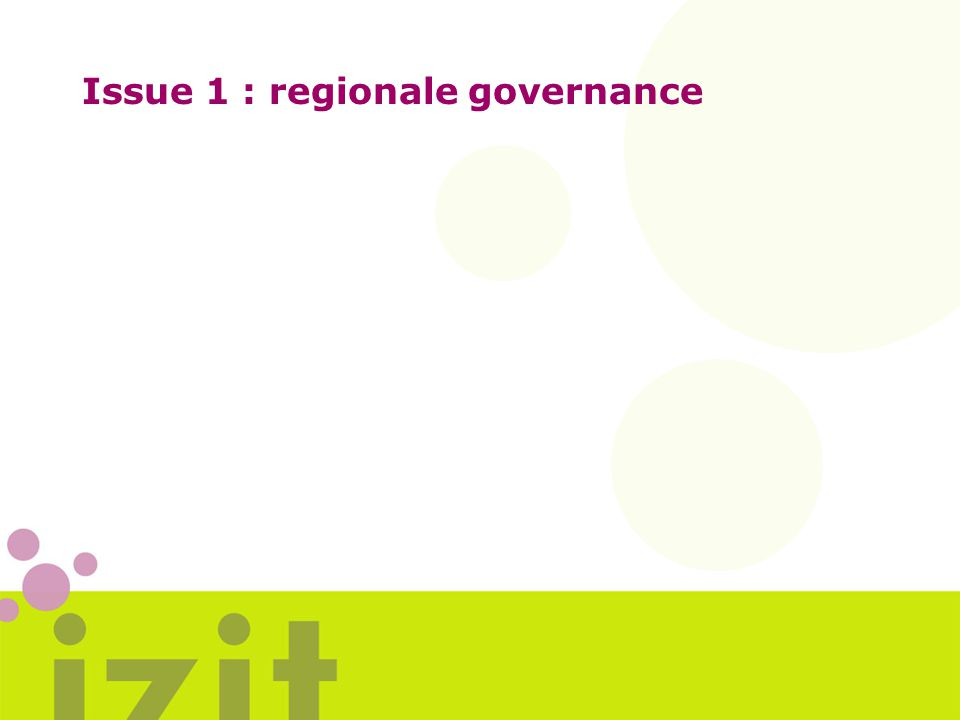 Issue 1 : regionale governance
