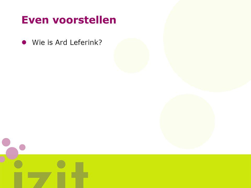 Even voorstellen lWie is Ard Leferink?