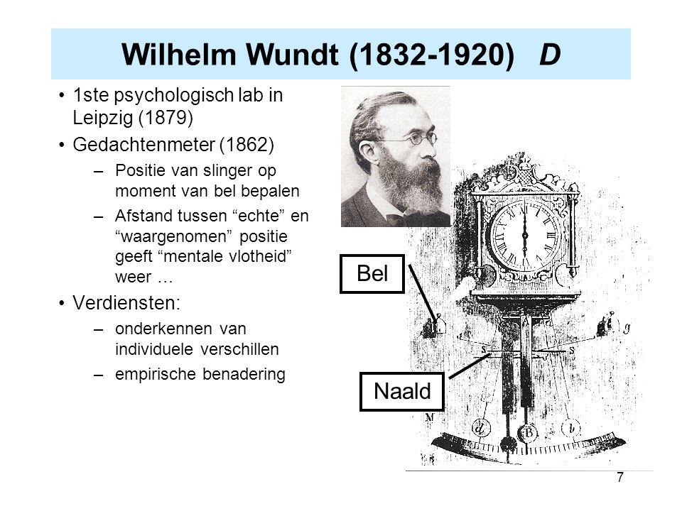 7 Wilhelm Wundt (1832-1920) D 1ste psychologisch lab in Leipzig (1879) Gedachtenmeter (1862) –Positie van slinger op moment van bel bepalen –Afstand t