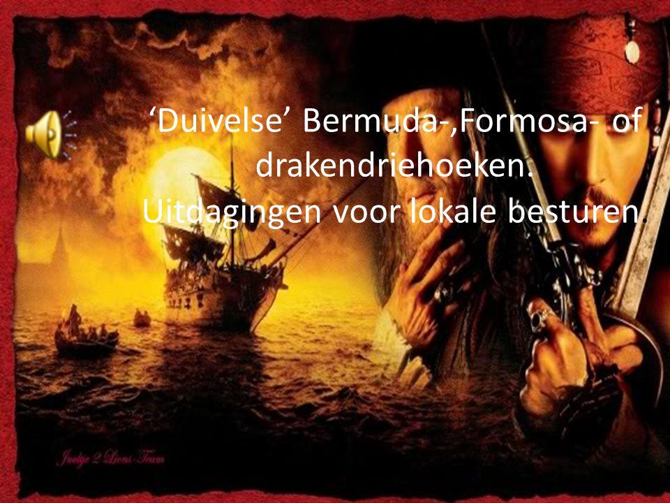 'Duivelse' Bermuda-,Formosa- of drakendriehoeken. Uitdagingen voor lokale besturen.