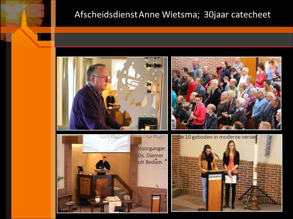 De 10 geboden in moderne versie Afscheidsdienst Anne Wietsma; 30jaar catecheet Voorganger: Ds. Diemer uit Bedum