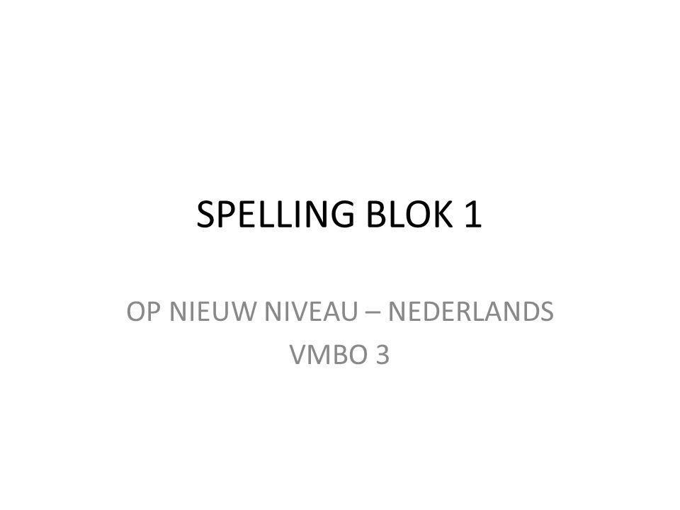 SPELLING BLOK 1 OP NIEUW NIVEAU – NEDERLANDS VMBO 3