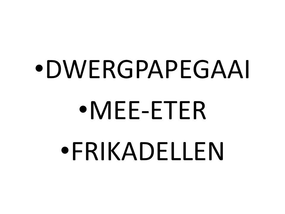 DWERGPAPEGAAI MEE-ETER FRIKADELLEN