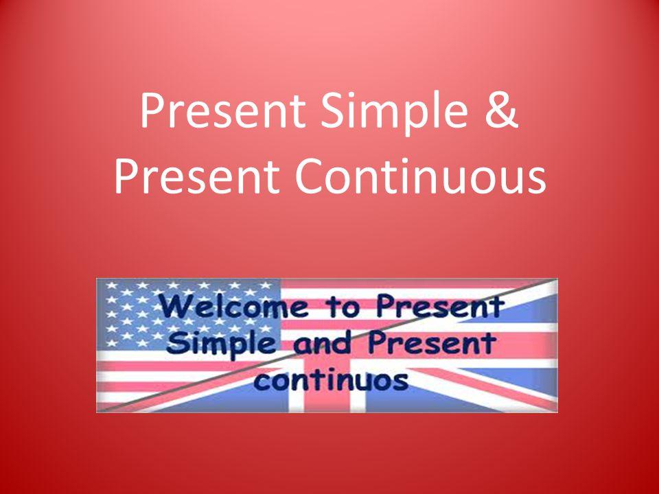Present Simple: I walk Present Continuous: I am walking