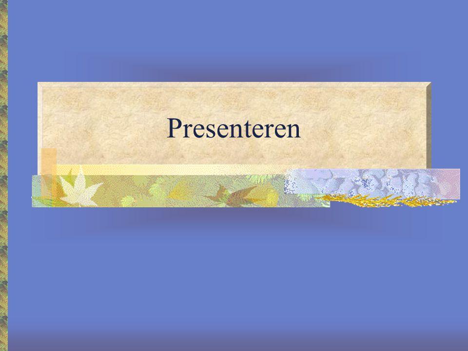 Presenteren in stappen Hoe maak je een presentatie? Waar let je op tijdens een presentatie?