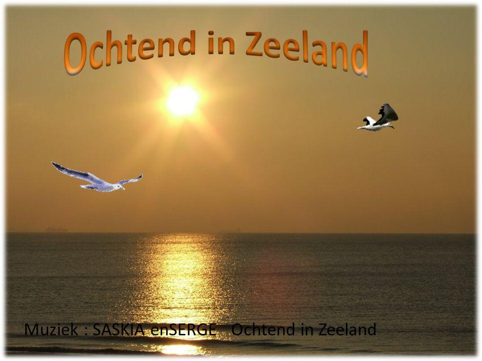 Muziek : SASKIA enSERGE Ochtend in Zeeland