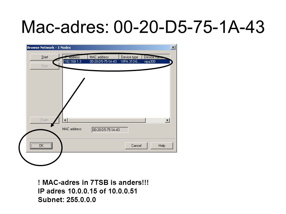 Mac-adres: 00-20-D5-75-1A-43 ! MAC-adres in 7TSB is anders!!! IP adres 10.0.0.15 of 10.0.0.51 Subnet: 255.0.0.0