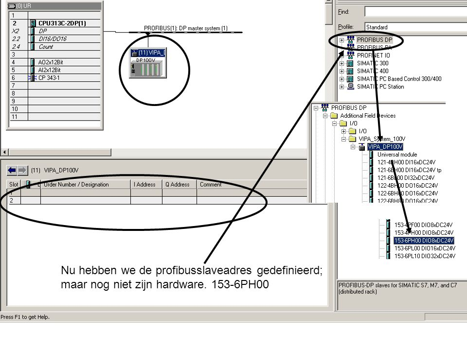 Nu hebben we de profibusslaveadres gedefinieerd; maar nog niet zijn hardware. 153-6PH00