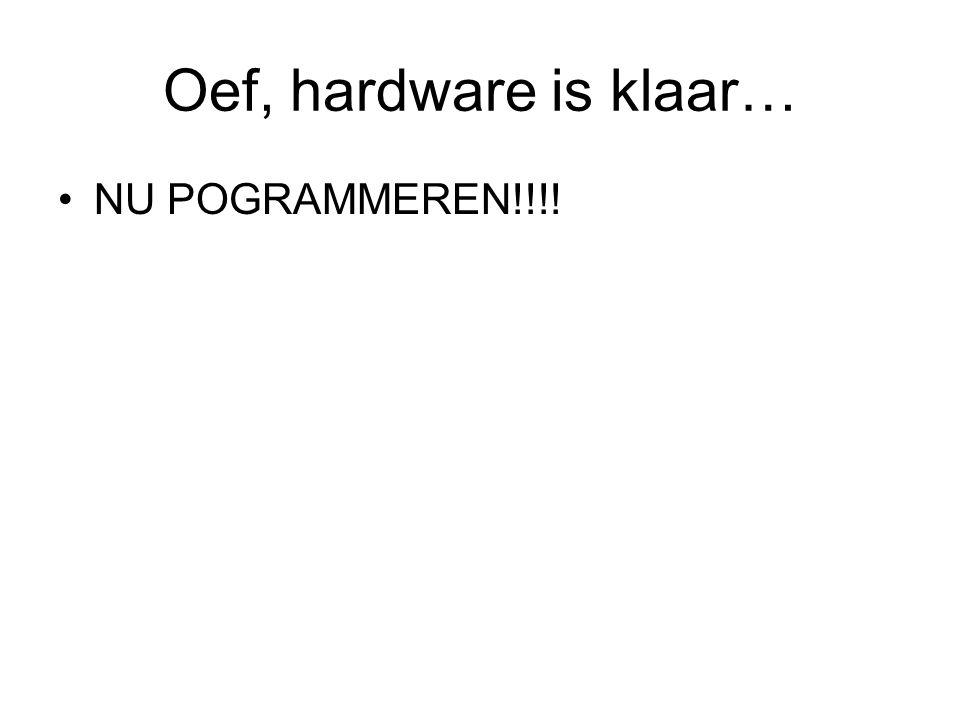 Oef, hardware is klaar… NU POGRAMMEREN!!!!