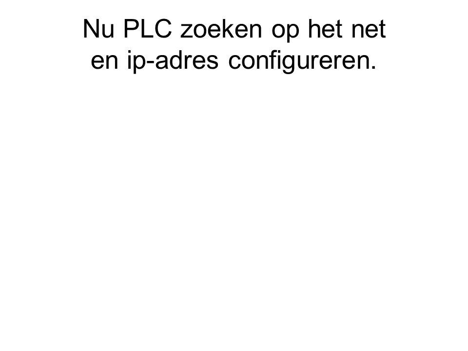 Nu PLC zoeken op het net en ip-adres configureren.