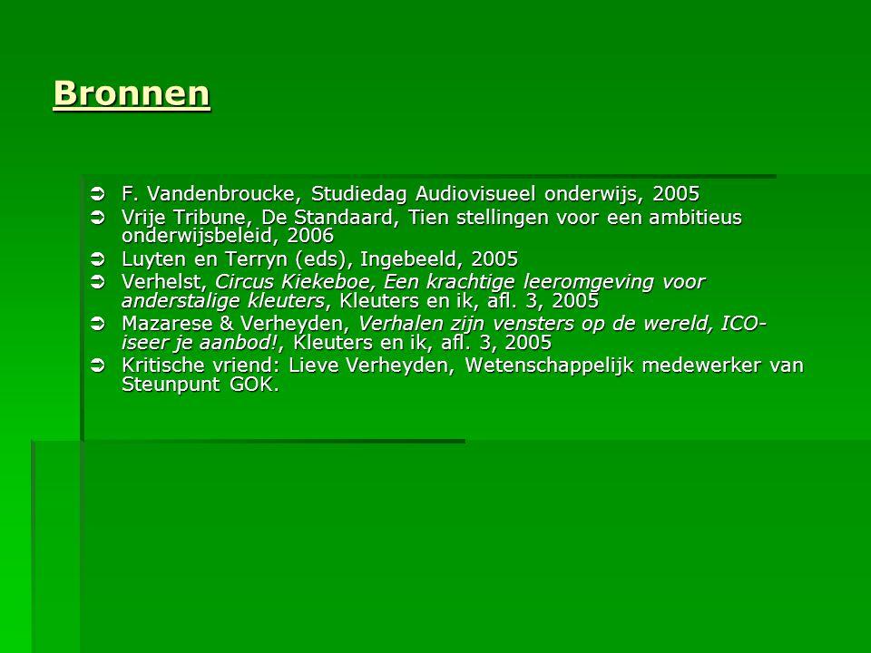 Bronnen  F. Vandenbroucke, Studiedag Audiovisueel onderwijs, 2005  Vrije Tribune, De Standaard, Tien stellingen voor een ambitieus onderwijsbeleid,