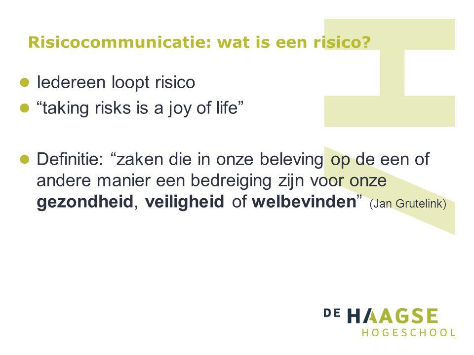 """Risicocommunicatie: wat is een risico? Iedereen loopt risico """"taking risks is a joy of life"""" Definitie: """"zaken die in onze beleving op de een of ander"""