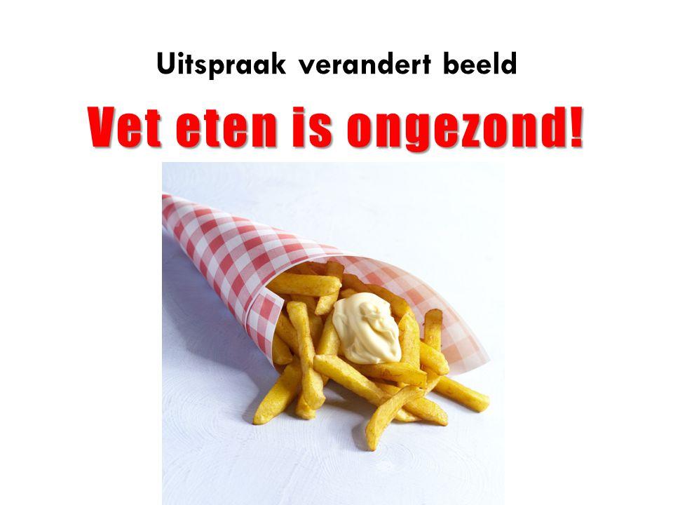 Uitspraak verandert beeld Vet eten is ongezond!