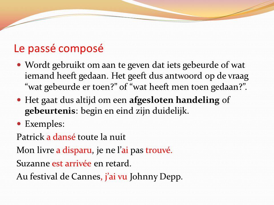"""Le passé composé Wordt gebruikt om aan te geven dat iets gebeurde of wat iemand heeft gedaan. Het geeft dus antwoord op de vraag """"wat gebeurde er toen"""