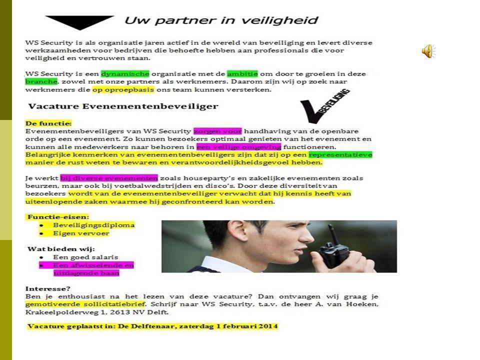 Opdracht 1: Schrijf een brief  In het kort nog een keer:  Vacature (samen/zelf) kiezen & goed bekijken  Kladbrief (samen/zelf) maken met model  Kladbrief (samen/zelf) controleren  Kladbrief (zelf) tekstverwerken  Brief (zelf & samen) controleren  Brief 3x printen 1.