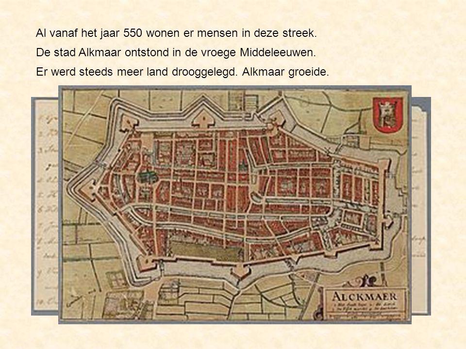 De stad Alkmaar ontstond in de vroege Middeleeuwen. Al vanaf het jaar 550 wonen er mensen in deze streek. Er werd steeds meer land drooggelegd. Alkmaa
