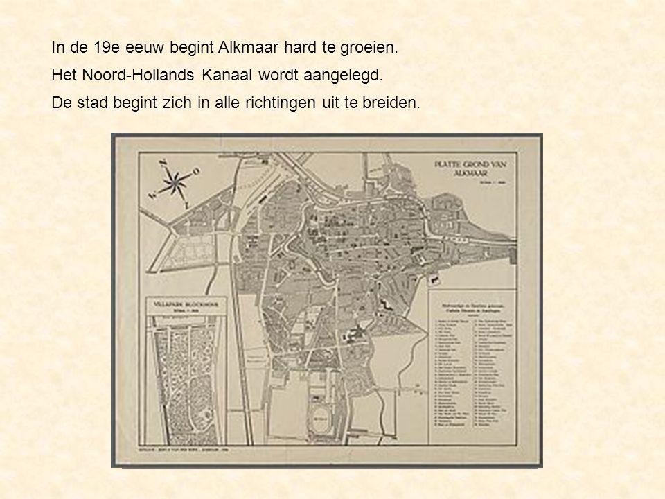 In de 19e eeuw begint Alkmaar hard te groeien. Het Noord-Hollands Kanaal wordt aangelegd. De stad begint zich in alle richtingen uit te breiden.