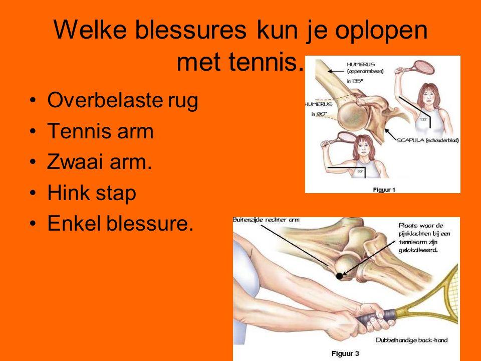 Welke blessures kun je oplopen met tennis. Overbelaste rug Tennis arm Zwaai arm. Hink stap Enkel blessure.
