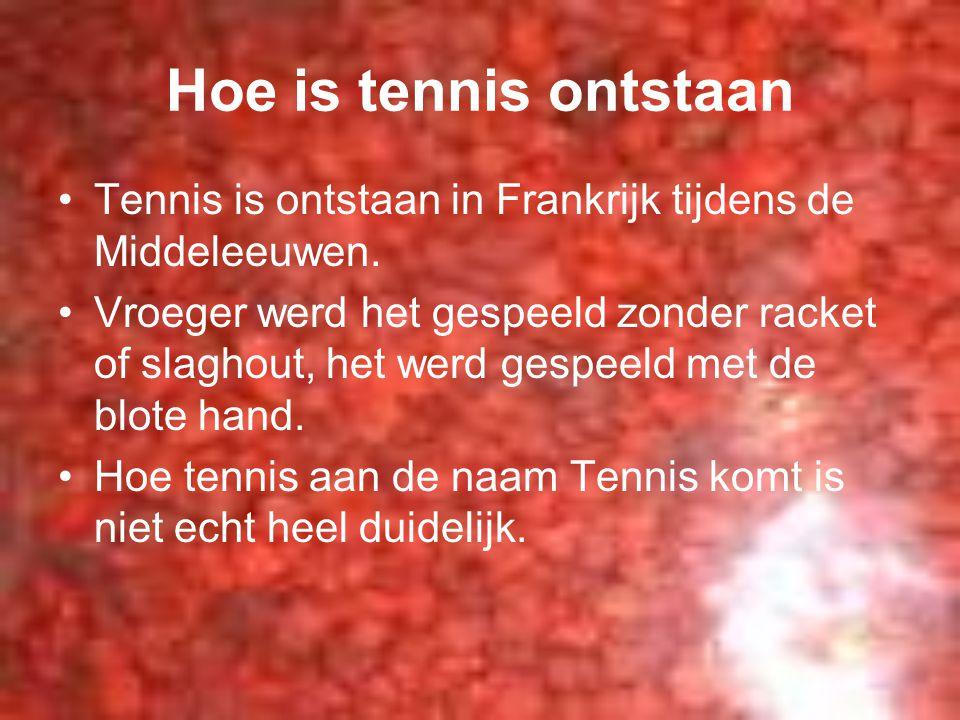 Hoe is tennis ontstaan Tennis is ontstaan in Frankrijk tijdens de Middeleeuwen. Vroeger werd het gespeeld zonder racket of slaghout, het werd gespeeld