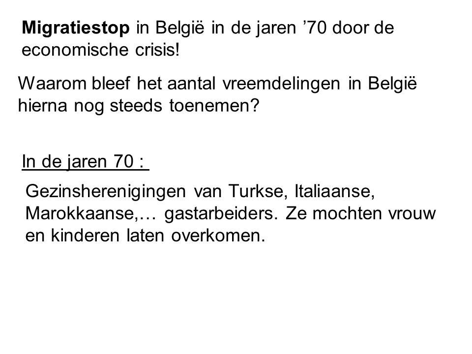 Migratiestop in België in de jaren '70 door de economische crisis! Waarom bleef het aantal vreemdelingen in België hierna nog steeds toenemen? In de j