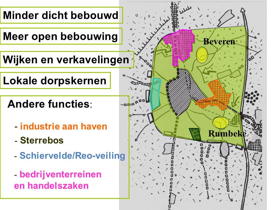 Minder dicht bebouwd Meer open bebouwing Wijken en verkavelingen Lokale dorpskernen Beveren Rumbeke Andere functies : - industrie aan haven - Sterrebo