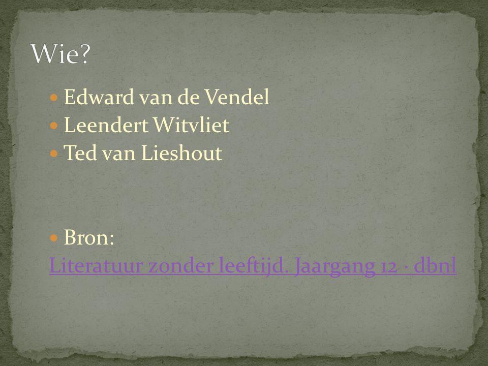 Edward van de Vendel Leendert Witvliet Ted van Lieshout Bron: Literatuur zonder leeftijd. Jaargang 12 · dbnl