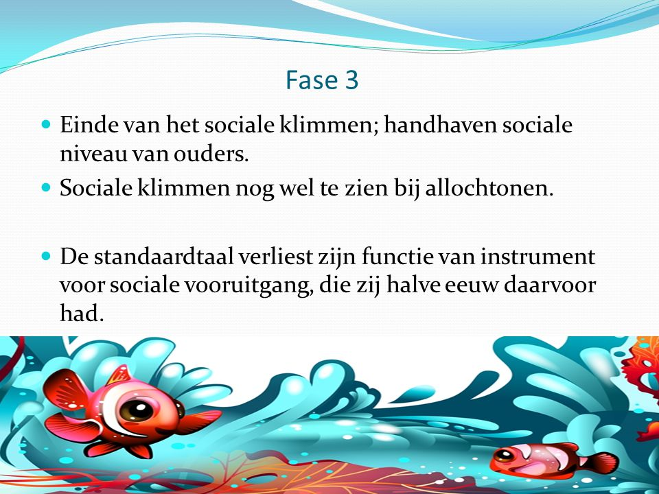Fase 3 Einde van het sociale klimmen; handhaven sociale niveau van ouders.