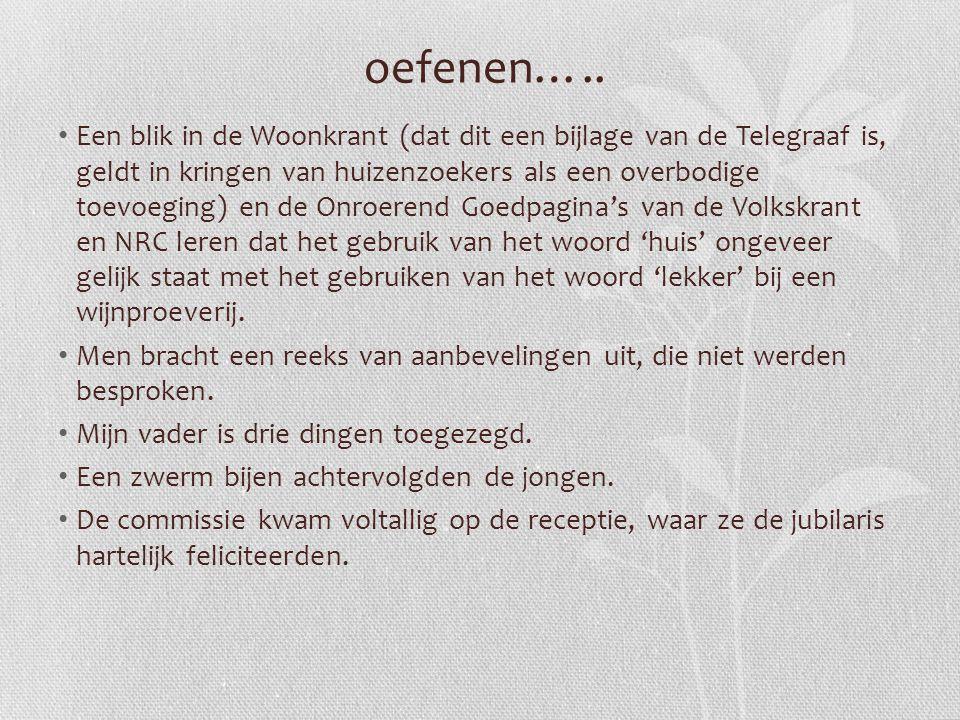 Een blik in de Woonkrant (dat dit een bijlage van de Telegraaf is, geldt in kringen van huizenzoekers als een overbodige toevoeging) en de Onroerend G