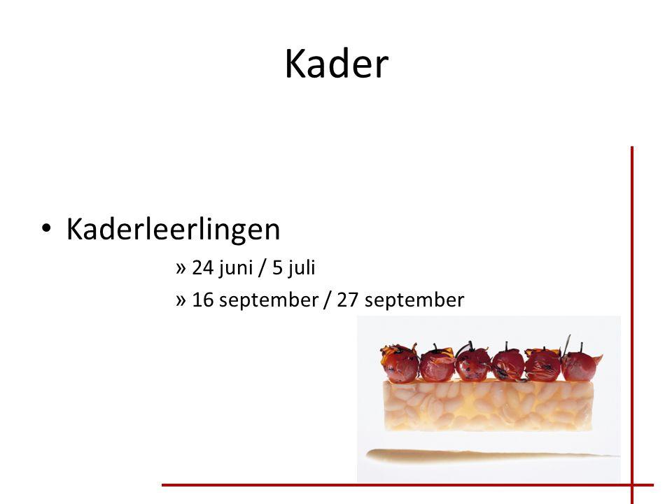Kader Kaderleerlingen » 24 juni / 5 juli » 16 september / 27 september