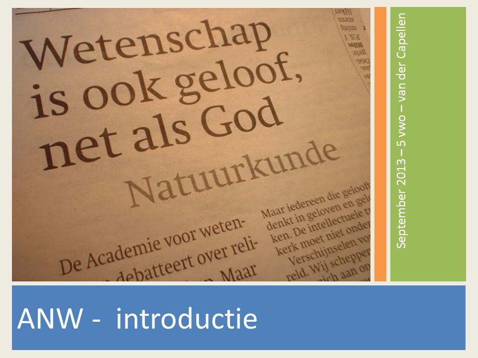 ANW - introductie September 2013 – 5 vwo – van der Capellen