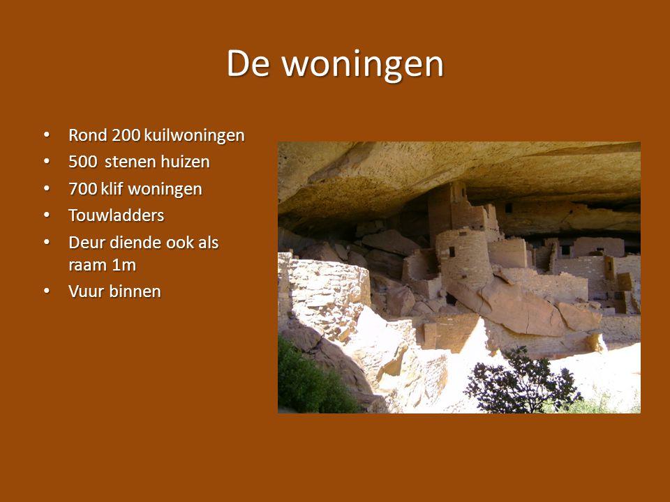 De woningen Rond 200 kuilwoningen Rond 200 kuilwoningen 500 stenen huizen 500 stenen huizen 700 klif woningen 700 klif woningen Touwladders Touwladder
