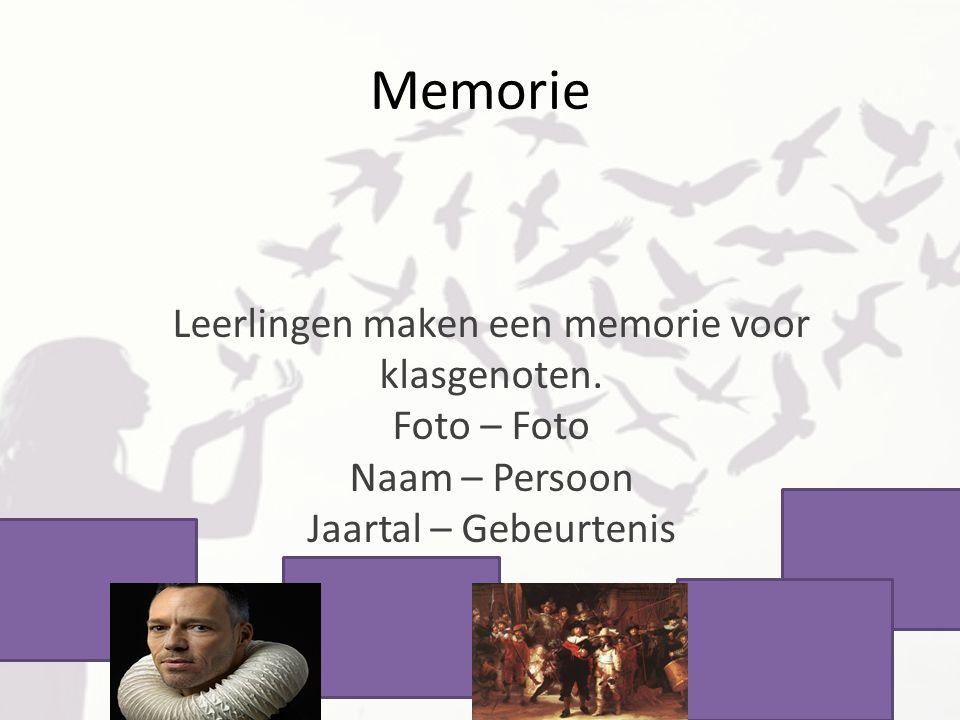 Memorie Leerlingen maken een memorie voor klasgenoten. Foto – Foto Naam – Persoon Jaartal – Gebeurtenis