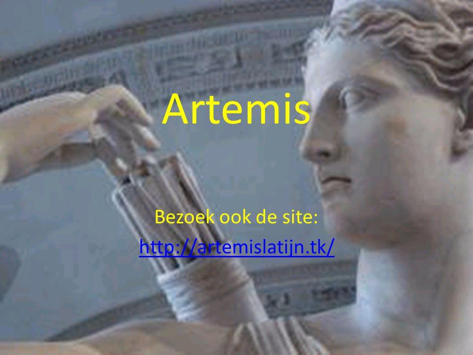 Artemis Bezoek ook de site: http://artemislatijn.tk/