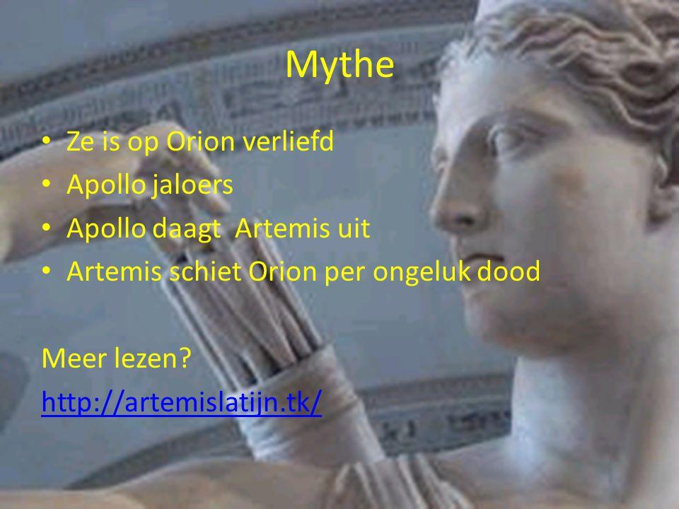 Mythe Ze is op Orion verliefd Apollo jaloers Apollo daagt Artemis uit Artemis schiet Orion per ongeluk dood Meer lezen? http://artemislatijn.tk/