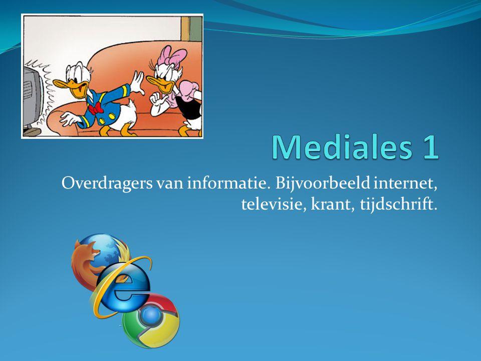 Overdragers van informatie. Bijvoorbeeld internet, televisie, krant, tijdschrift.