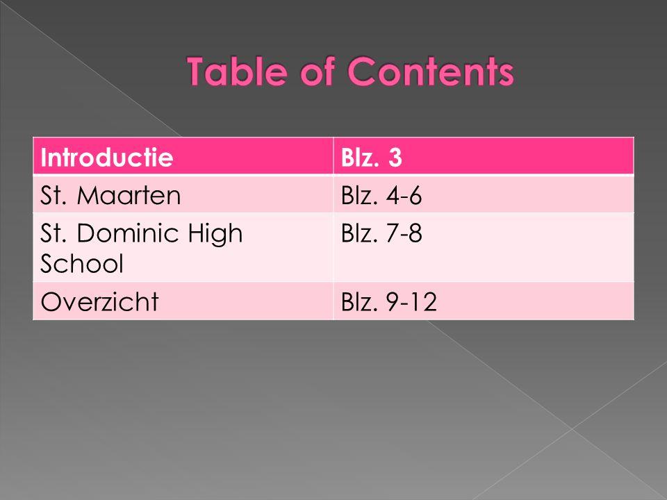 IntroductieBlz. 3 St. MaartenBlz. 4-6 St. Dominic High School Blz. 7-8 OverzichtBlz. 9-12