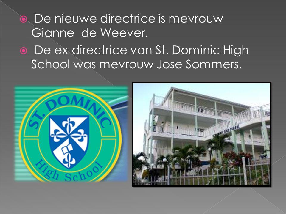  De nieuwe directrice is mevrouw Gianne de Weever.  De ex-directrice van St. Dominic High School was mevrouw Jose Sommers.