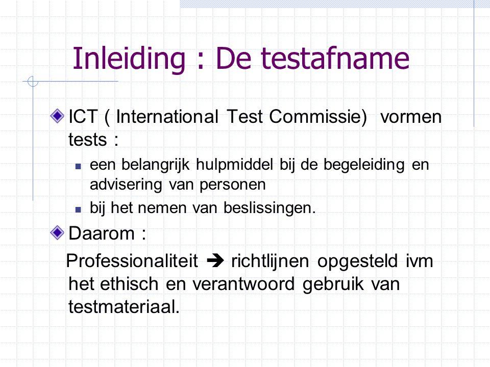 Inleiding : De testafname ICT ( International Test Commissie) vormen tests : een belangrijk hulpmiddel bij de begeleiding en advisering van personen b