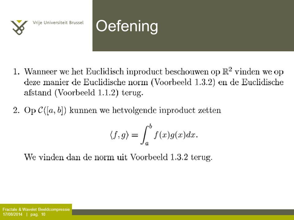 Fractale & Wavelet Beeldcompressie 17/08/2014 | pag. 10 Oefening