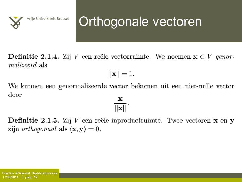 Fractale & Wavelet Beeldcompressie 17/08/2014 | pag. 12 Orthogonale vectoren