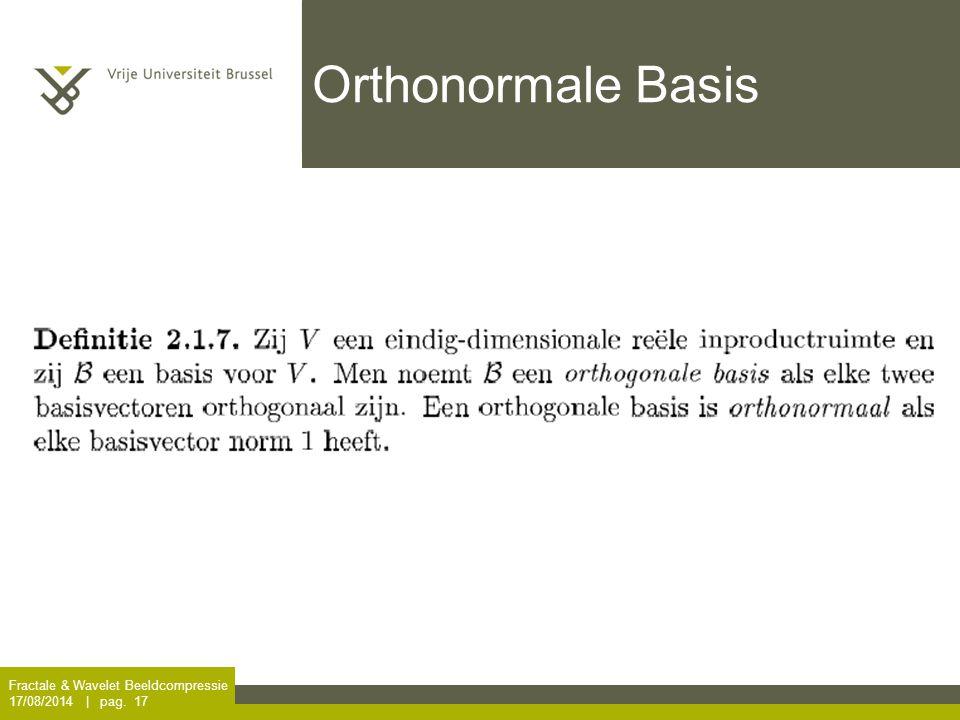 Fractale & Wavelet Beeldcompressie 17/08/2014   pag. 17 Orthonormale Basis