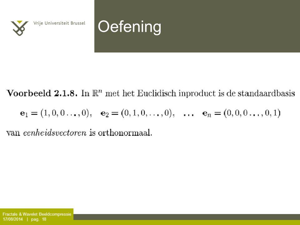 Fractale & Wavelet Beeldcompressie 17/08/2014 | pag. 18 Oefening