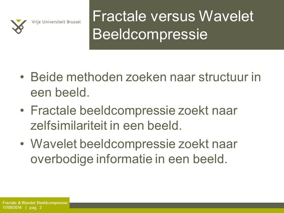 Fractale & Wavelet Beeldcompressie 17/08/2014 | pag. 33 Orthogonaal Complement