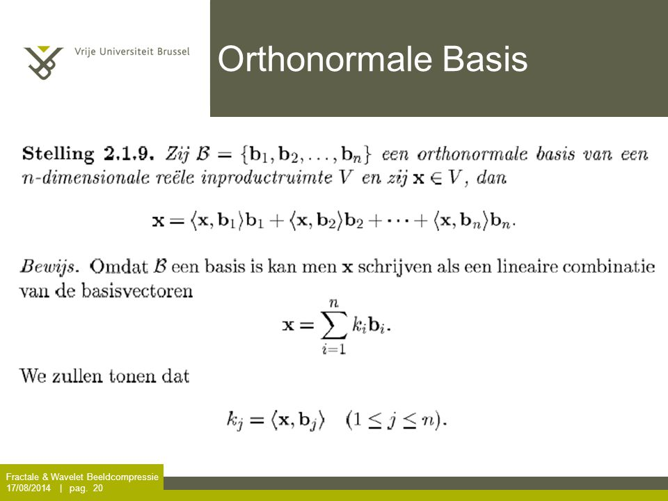 Fractale & Wavelet Beeldcompressie 17/08/2014 | pag. 20 Orthonormale Basis