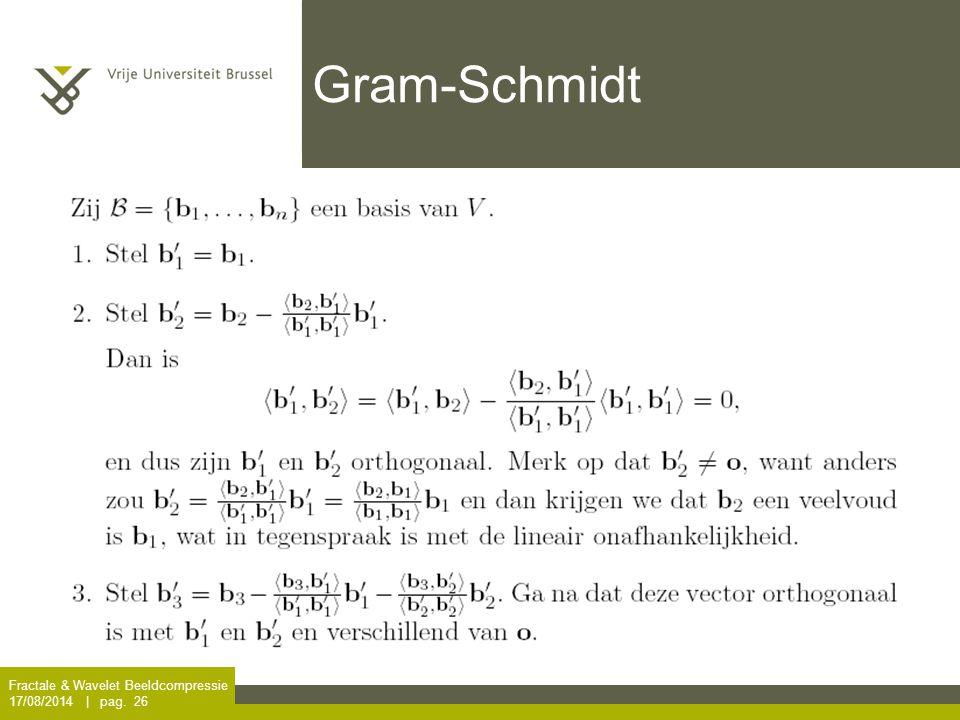 Fractale & Wavelet Beeldcompressie 17/08/2014 | pag. 26 Gram-Schmidt
