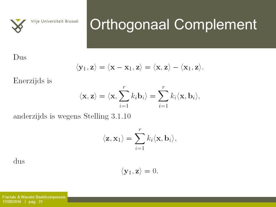 Fractale & Wavelet Beeldcompressie 17/08/2014 | pag. 31 Orthogonaal Complement